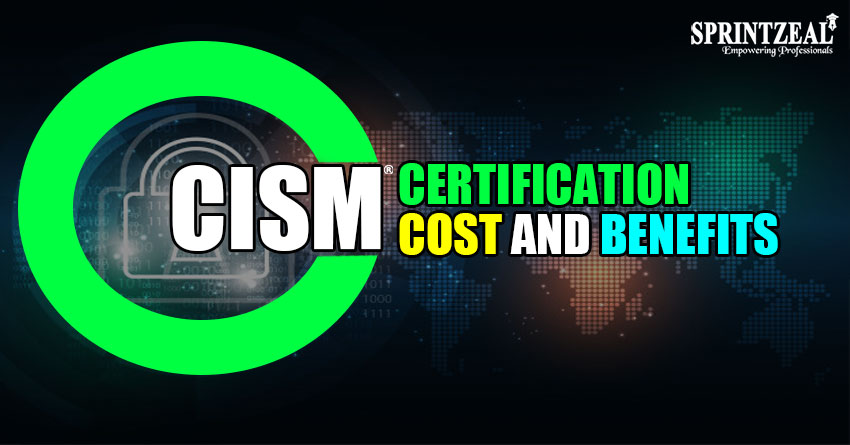 CISM certification cost and career benefits