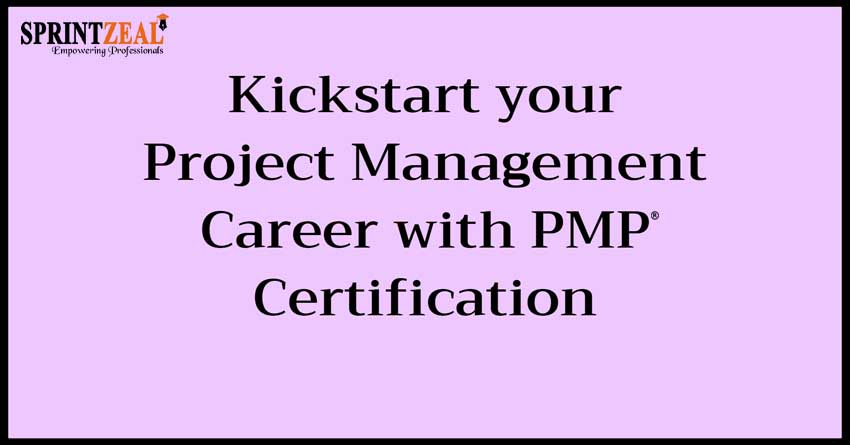 Kickstart your project management career with PMP certification