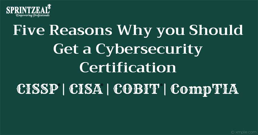 Top 5 COMPELLING REASONS TO GET A CYBER SECURITY CERTIFICATION
