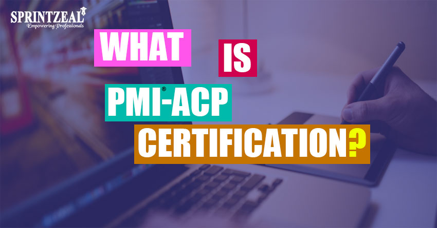 what is PMI ACP certification?